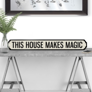 This House Makes Magic street Sign