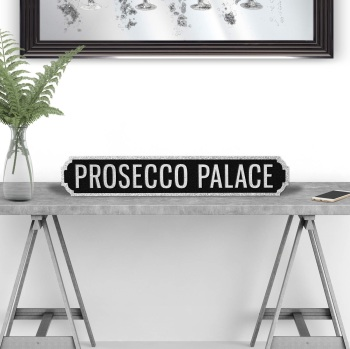 Prosecco Palace Black & silver Street sign