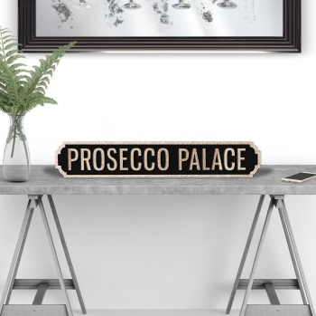 Prosecco Palace Black & Gold Street sign