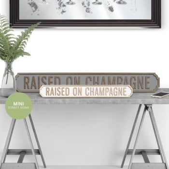 Raised on Champagne Mini Street sign in Gold