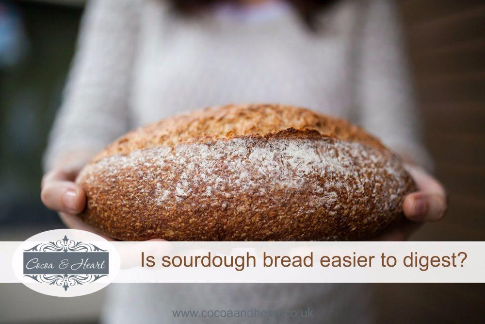 Is sourdough bread easier to digest
