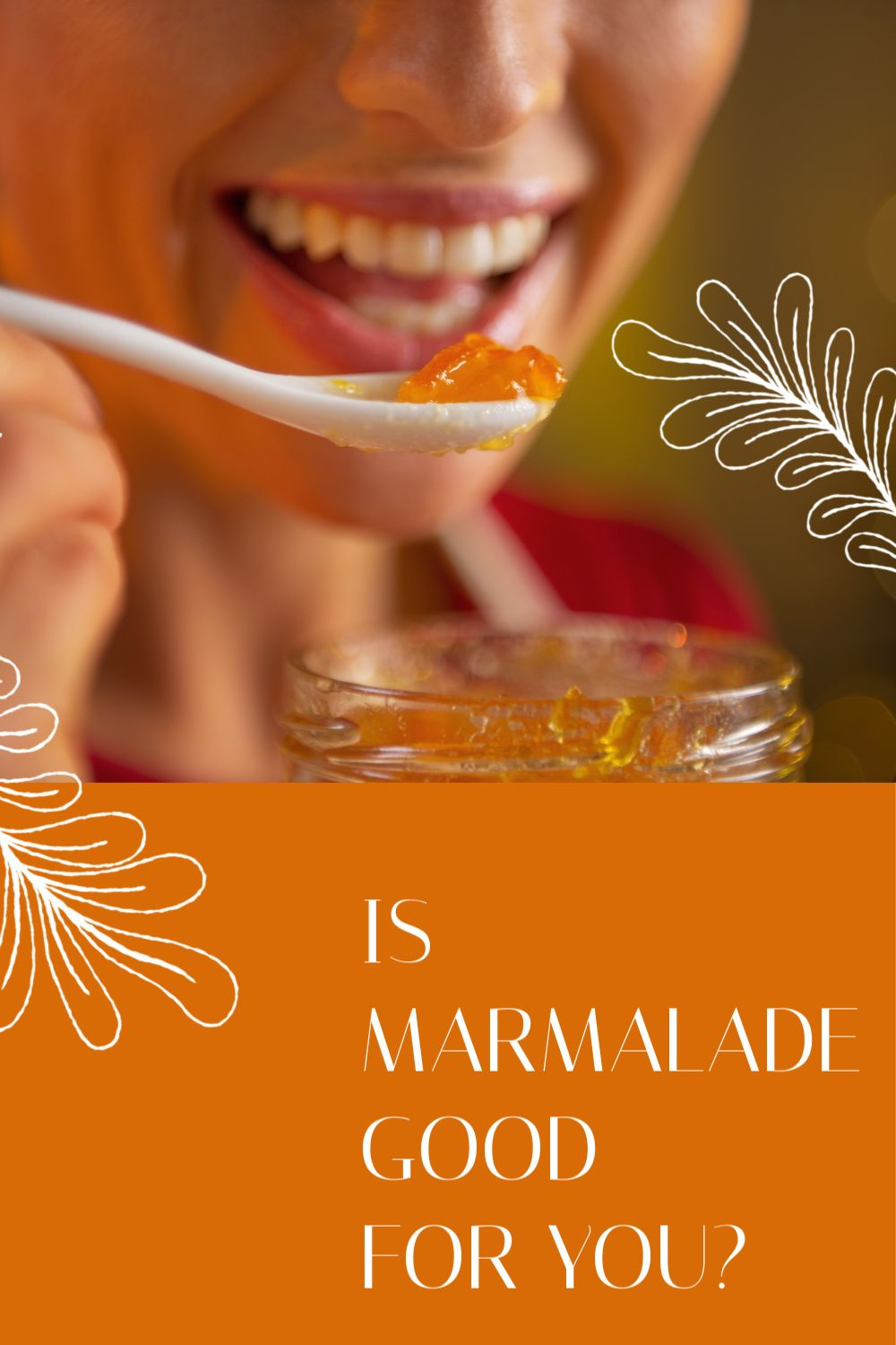 Is marmalade good for you?