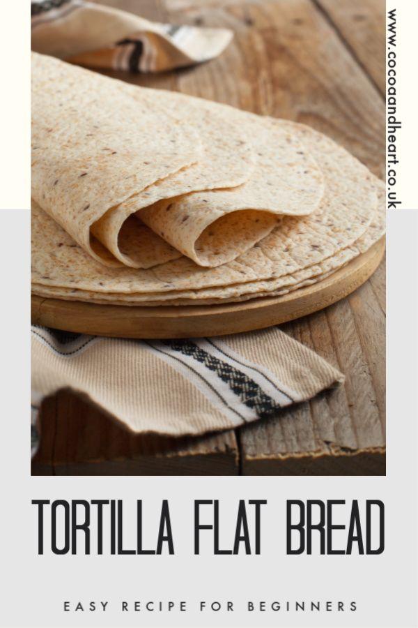 Easy Tortilla Flat Bread Recipe