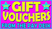 Gift Vouchers from the pay desk