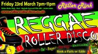 Friday Reggae Roller Disco 23rd March 2018 7pm-11pm Cornwall