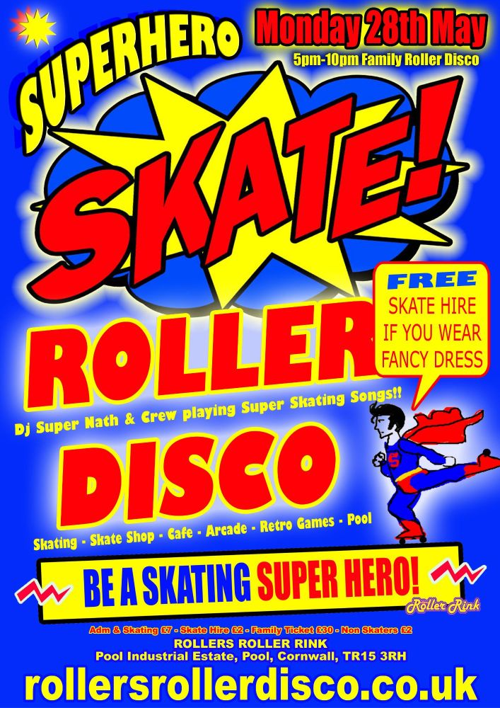 Super Hero Skate Monday 28th May 2018