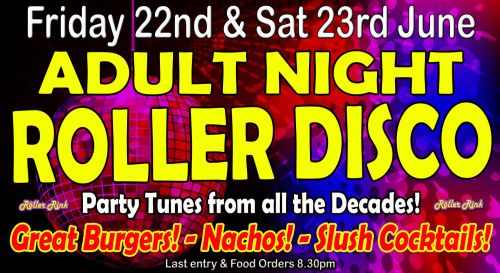 Adults Roller Disco 22nd 23rd June
