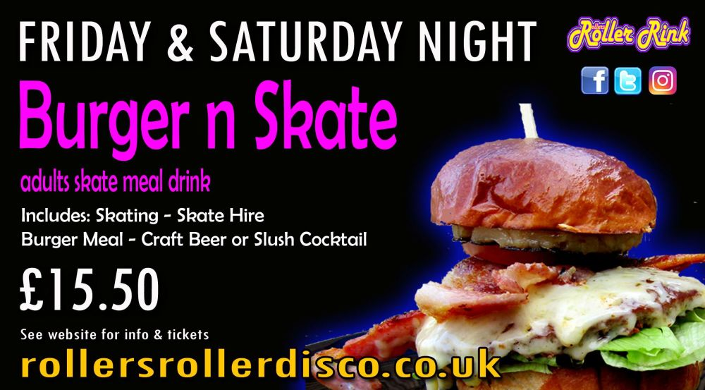 Burger and Skate Night Tickets Friday Saturday