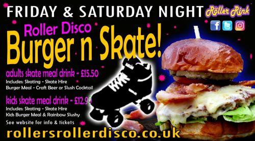 Burger and Skate Night Tickets Friday Saturday Jan 2019