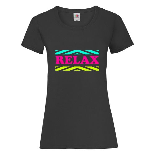 Relax Don't Do It! - Womens T Shirt - Any Colour - Any Size