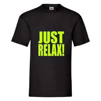 Just Relax! Mens Unisex T Shirt - Any Colour - Any Size S-XXXL