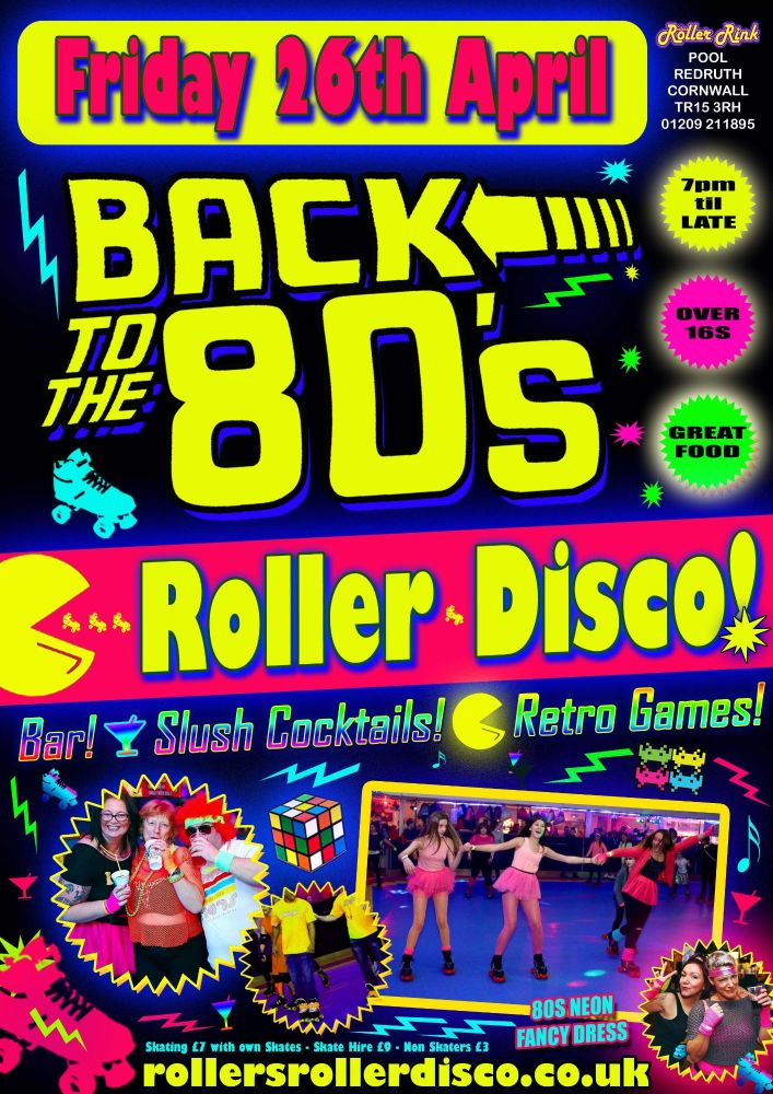 Back to the 80s Roller Disco Friday 26th April 2019 Cornwall