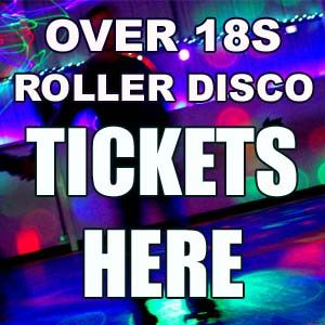 Over 18s  Roller Disco Nights - Book Here