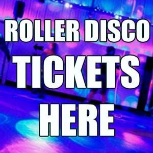 All Roller Disco Tickets Here - All Sessions