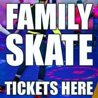 Family Skate Tickets Here