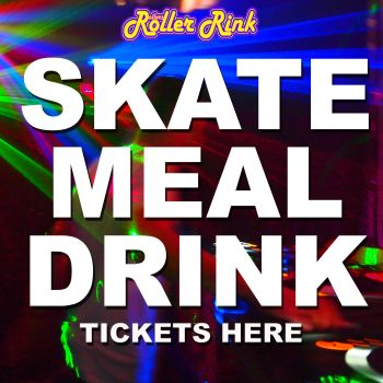 Skate, Meal & Drink Tickets (Kids, Teens & Adults options)