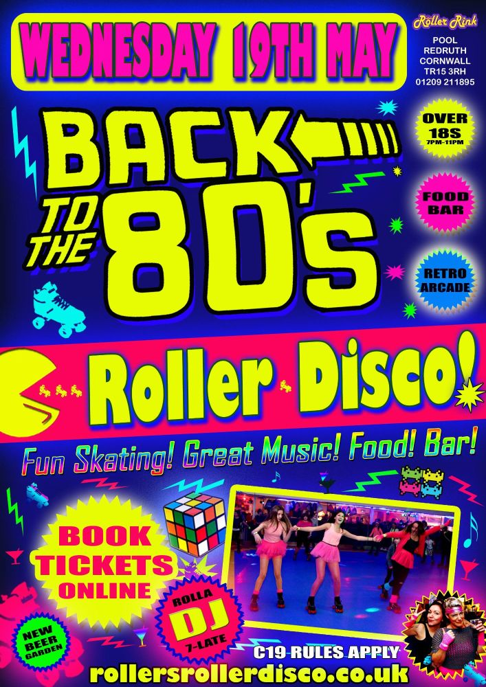 Back to the 80s Roller Disco Wednesday 19th May Cornwall 2021