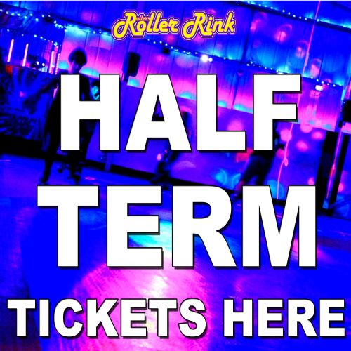 Half Term Roller Disco Tickets Here - All Sessions