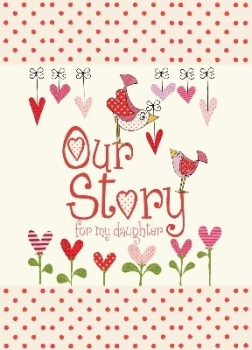 Our Story for my Daughter - From You To Me