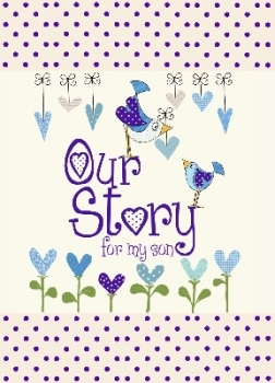 Our Story for my Son - From You To Me