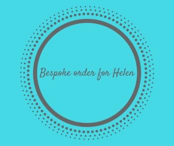 Bespoke order for Helen