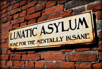 Lunatic Asylum Sign