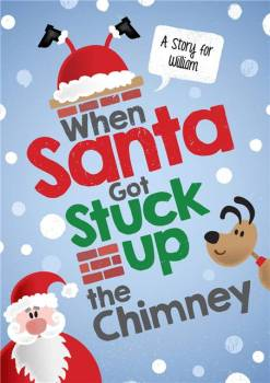 WHEN SANTA GOT STUCK UP THE CHIMNEY BOOK