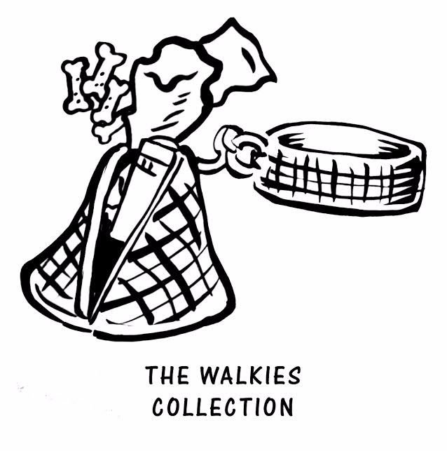 The 'Walkies' Collection