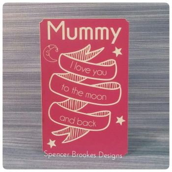 Mummy Love You To The Moon and Back Banner Plaque 0197