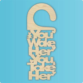 You Wake Her You Take Her Door Hanger