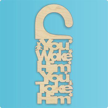 You Wake Him You Take Him Door Hanger