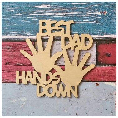Best Dad Hands Down!