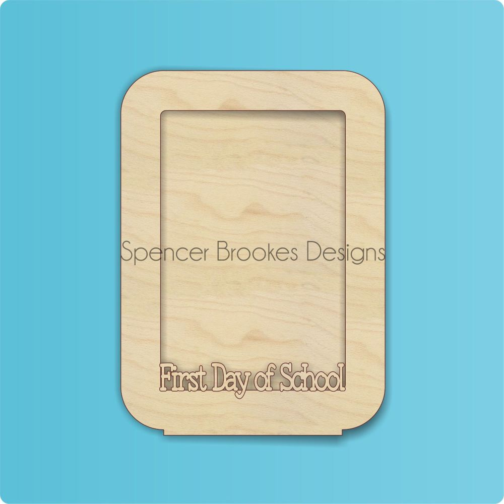 First Day Of School Photoframe Laser Cut Wooden Photo