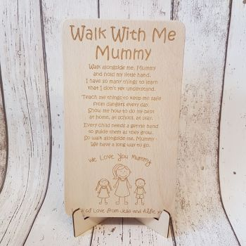'Walk With Me Mummy' Plaque with Stand - 0353