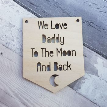 Love Daddy To The Moon Pennant - 0412