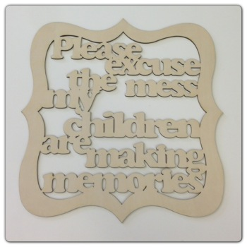 Excuse The Mess We're Making Memories - PERSONALISED - 0142