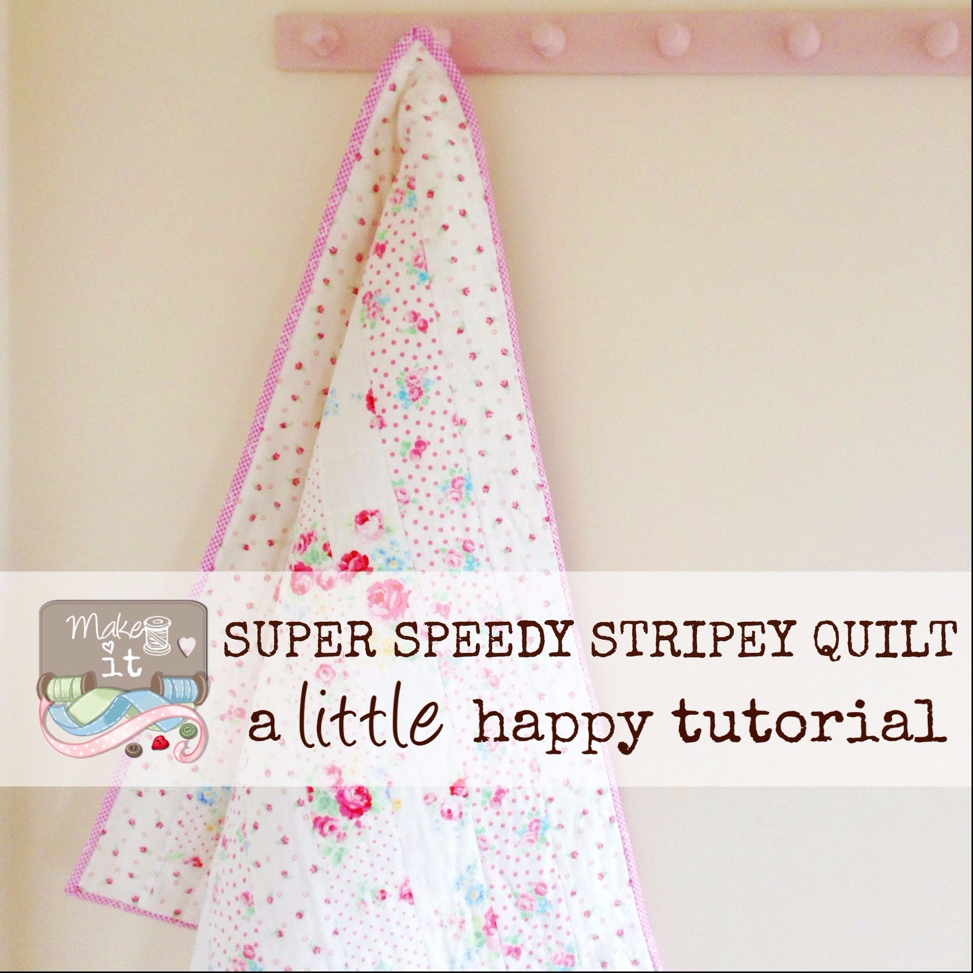Make it Super Speedy Stripey Quilt