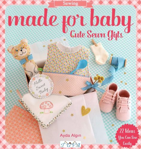 Made for Baby: Cute Sewn Gifts by Ayda Algin of the Blog Cafe No Hut COMING