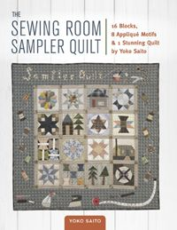 Sewing Room Sampler Quilt by Yoko Saito