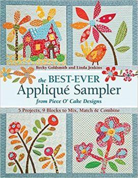 The Best-ever Applique Sampler: From Piece O'Cake Designs