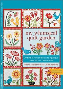 My Whimsical Quilt Garden: From Piece O'Cake Designs