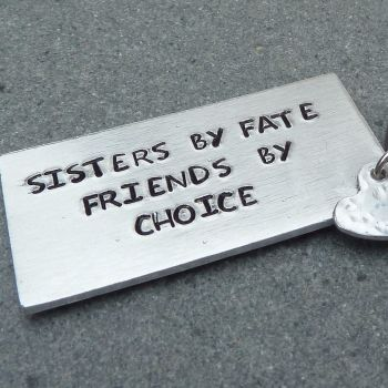 Sisters by Fate Friends by Choice Handstamped Keyring