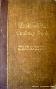 Radiation Cookery Book, (New World Regulo), Published by Radiation Ltd., 17th Edn., Feb., 1934.
