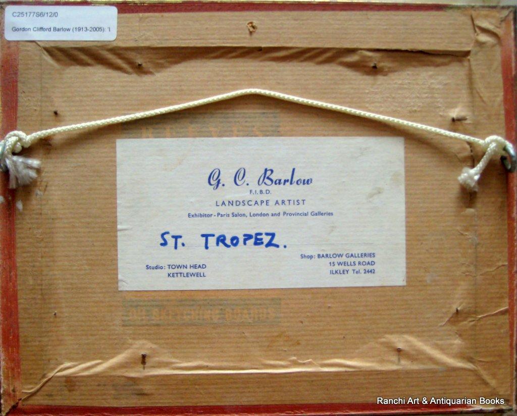 St. Tropez. A pair, St. Tropez and La Tour d'Aigues street scenes, oils on board, signed G.C. Barlow, c1960. Matching frames. Verso.