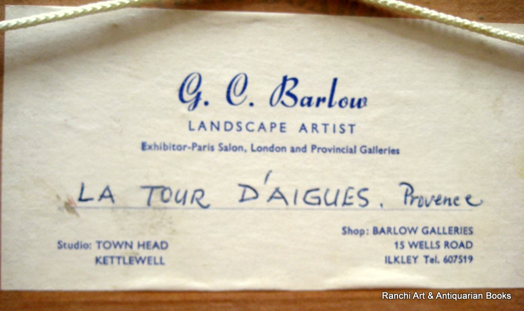 La Tour d'Aigues. A pair, St. Tropez and La Tour d'Aigues street scenes, oils on board, signed G.C. Barlow, c1960. Matching frames. Artist's label verso.