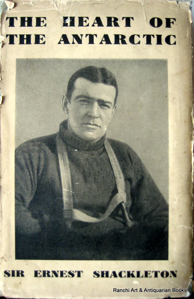 The Heart of the Antarctic, Sir Ernest Shackleton, 1st Reprint, 1911.