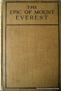 The Epic of Mount Everest by Sir Francis Younghusband, K.C.S.I., K.C.I.E., 1st Edn., 5th Reprint 1929.