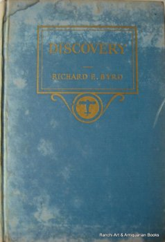 Discovery. The Story of The Second Byrd Antarctic Expedition, Richard Evelyn Byrd, 1935. 2nd Edition.  SOLD 04.10.2020.