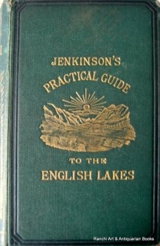 Practical Guide to the English Lake District by Henry Irwin Jenkinson, 1875. 4th Edition.