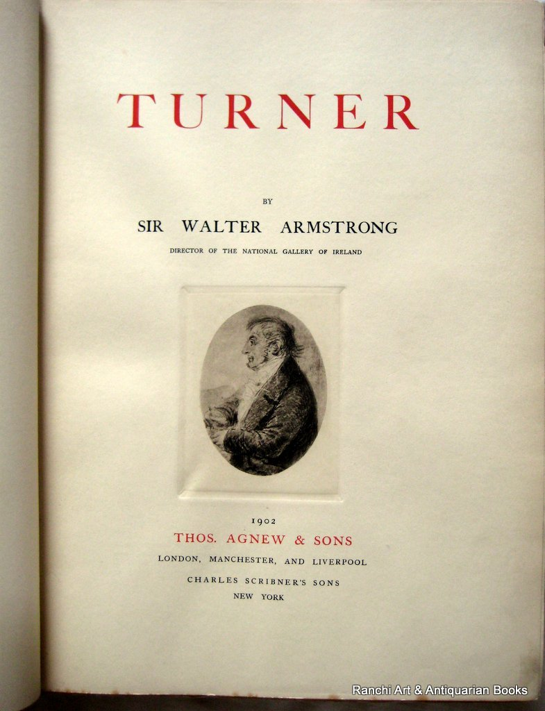 Turner by Sir Walter Armstrong 1902. Limited Edition. Title page.